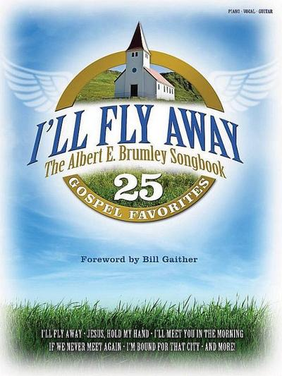 I'll fly away - The Albert E. Brumley Songbook :for piano (vocal/guitar)