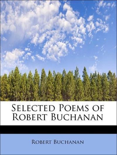 Selected Poems of Robert Buchanan