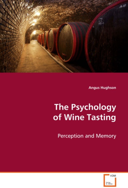 The Psychology of Wine Tasting - Hughson Angus -  9783639071238