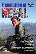 Revolution in Nepal: Eine neue Welt ist möglich. Die kommunistische Partei Nepals (Maoistisch), Volkskrieg, Wahlen und das Ende einer Monarchie