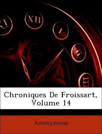 Chroniques De Froissart, Volume 14