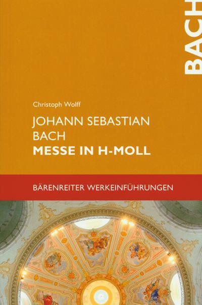 Johann Sebastian Bach, Messe in h-moll