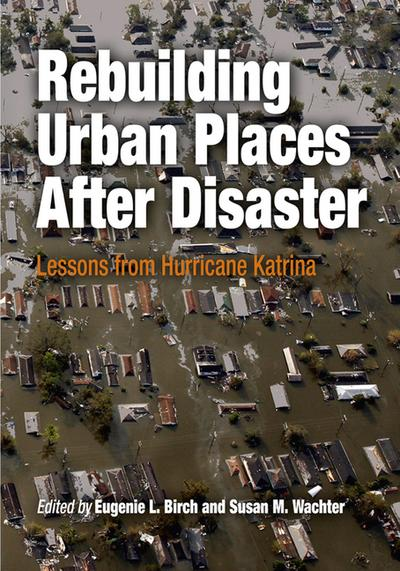 Rebuilding Urban Places After Disaster