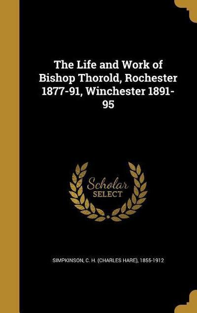 LIFE & WORK OF BISHOP THOROLD