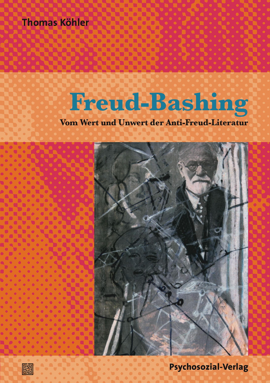 Freud-Bashing Thomas Köhler