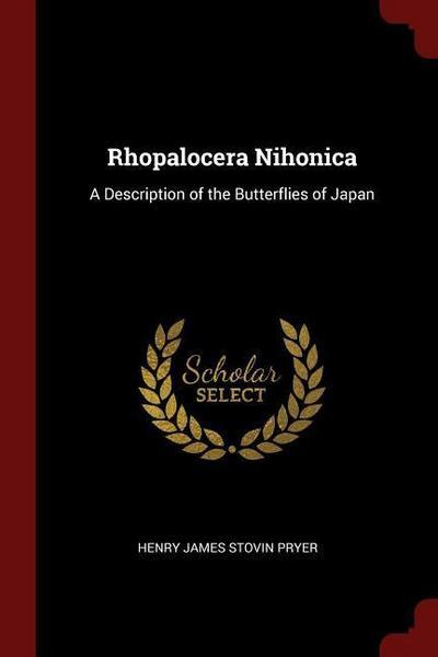Rhopalocera Nihonica: A Description of the Butterflies of Japan