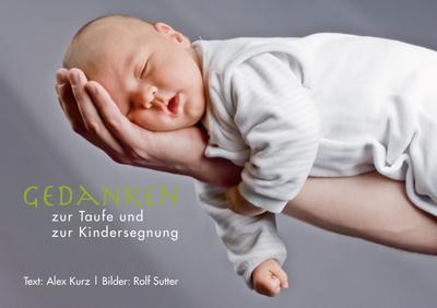 Gedanken zur Taufe und zur Kindersegnung