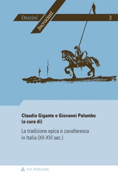 La tradizione epica e cavalleresca in Italia (XII-XVI sec.) Claudio Gigante
