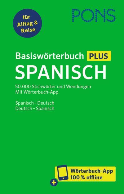 PONS Basiswörterbuch Plus Spanisch: 50.000 Stichwörter und Wendungen. Mit Wörterbuch-App. Spanisch – Deutsch / Deutsch – Spanisch