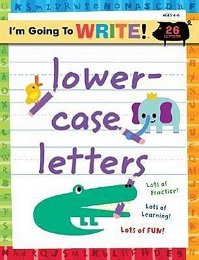 I'm Going to Write(tm) Workbook: Lowercase Letters