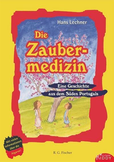 Die Zaubermedizin: Eine Geschichte aus dem Süden Portugals (R.G. Fischer Kiddy)