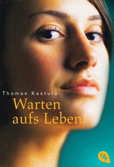 Warten aufs Leben - Cbt - Taschenbuch, Deutsch, Thomas Kastura, ,