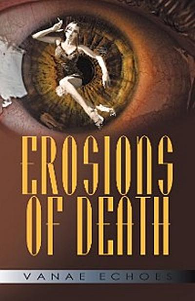 Erosions of Death
