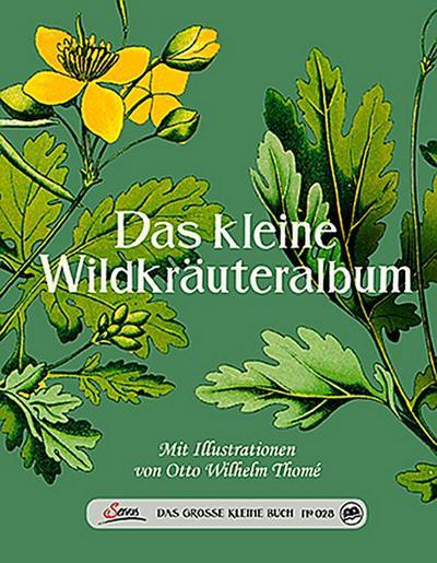 Das große kleine Buch: Das kleine Wildkräuteralbum