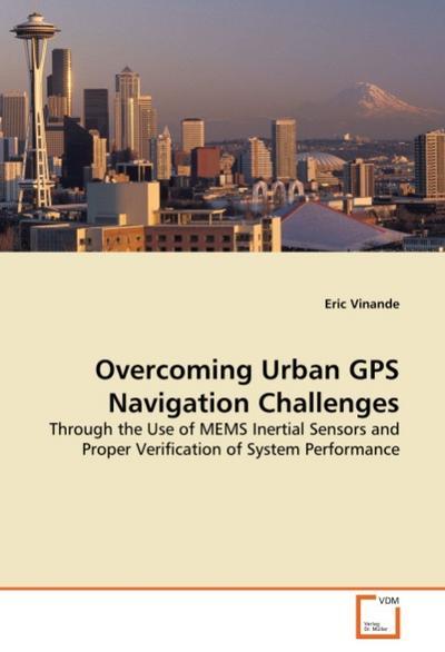 Overcoming Urban GPS Navigation Challenges