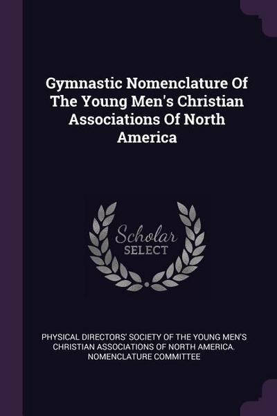 Gymnastic Nomenclature of the Young Men's Christian Associations of North America