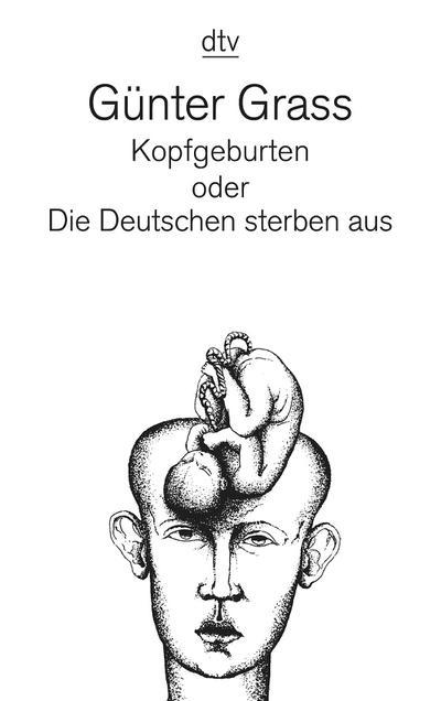 Kopfgeburten: oder Die Deutschen sterben aus Roman