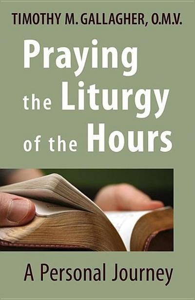 Praying the Liturgy of the Hours: A Personal Journey
