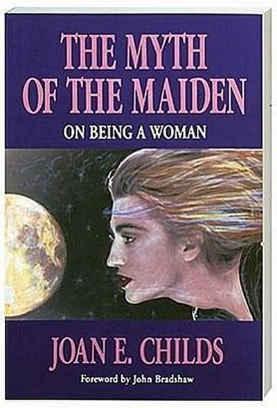 The Myth of the Maiden: On Being a Woman