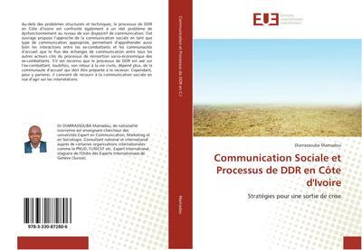 Communication Sociale et Processus de DDR en Côte d'Ivoire