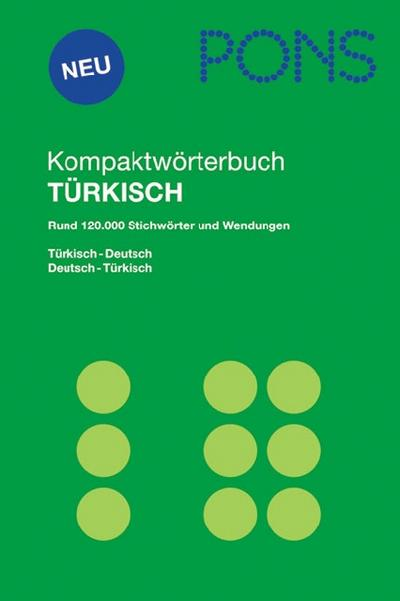 PONS Kompaktwörterbuch Türkisch: Rund 120.000 Stichwörter und Wendungen. Türkisch-Deutsch / Deutsch-Türkisch
