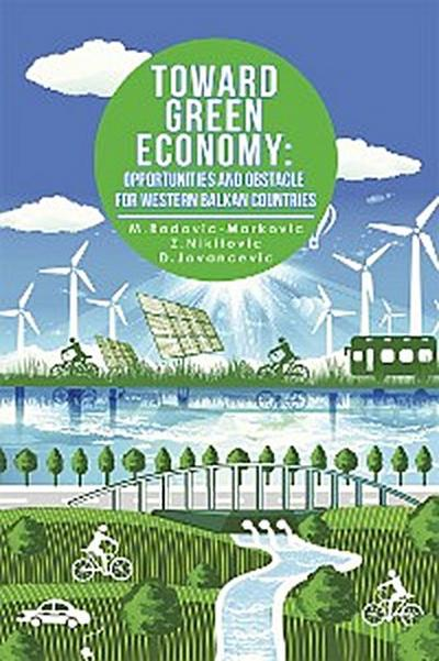 Toward Green Economy: Opportunities and Obstacles for Western Balkan Countries