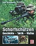 Scharfschützen; Geschichte - Taktik - Waffen; ...