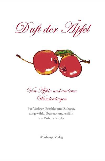 Duft der Äpfel: Von Äpfeln und anderen Wunderdingen