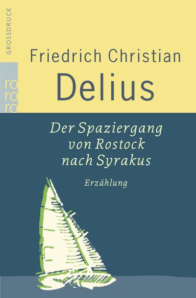 Der Spaziergang von Rostock nach Syrakus. Großdruck