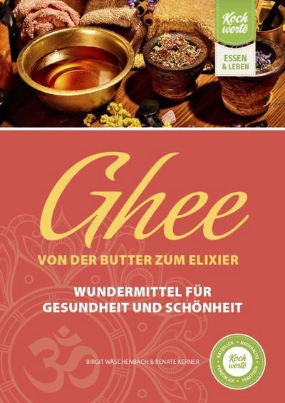 Ghee – von der Butter zum Elixier