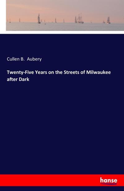 Twenty-Five Years on the Streets of Milwaukee after Dark