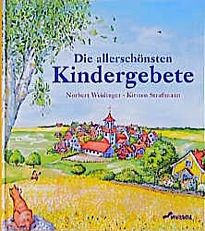 Die allerschönsten Kindergebete - Weltbild - Gebundene Ausgabe, Deutsch, Norbert Weidinger, Kirsten Straßmann, ,