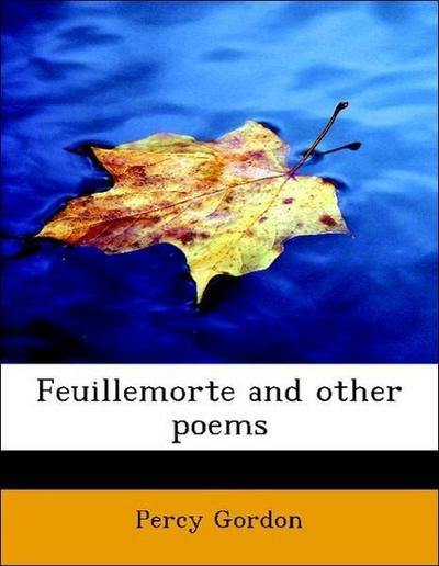 Feuillemorte and other poems
