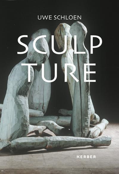 Uwe Schloen - Sculpture: 1986 - 2016