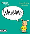 Robert fragt Warum?; Ill. v. Warnes, Tim; Übers. v. Butte, Anna; Deutsch; durchgehend vierfarbig