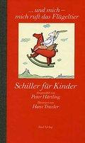 ». und mich – mich ruft das Flügeltier«: Schiller für Kinder