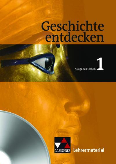 Geschichte entdecken 1 Hessen Lehrermaterial