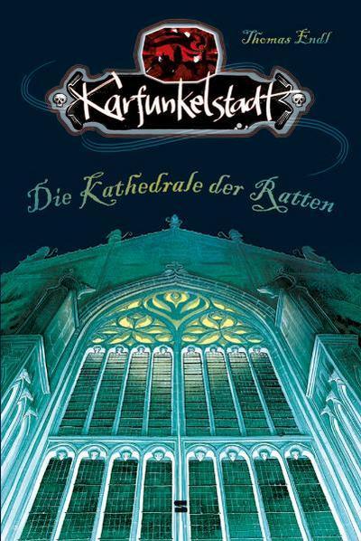 Karfunkelstadt, Band 02; Die Kathedrale der Ratten