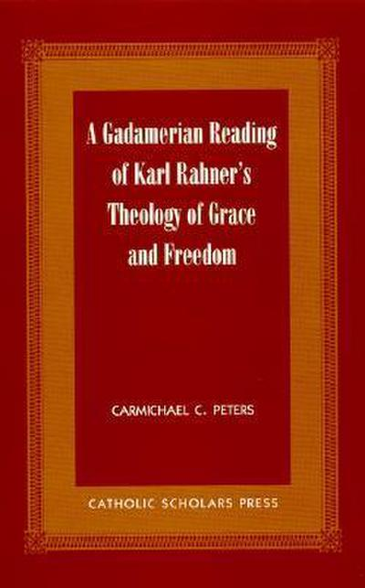 A Gadamerian Reading of Karl Rahner's Theology of Grace and Freedom