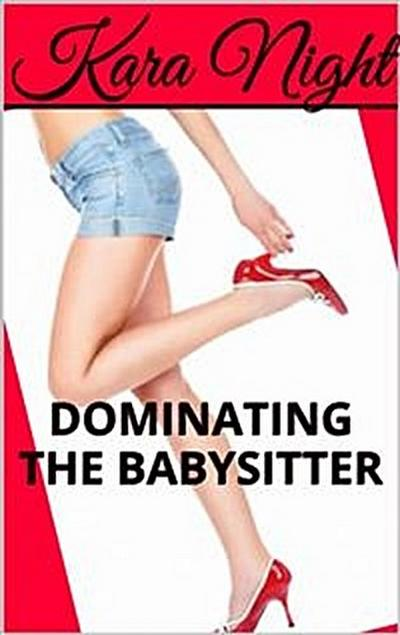 Dominating The Babysitter