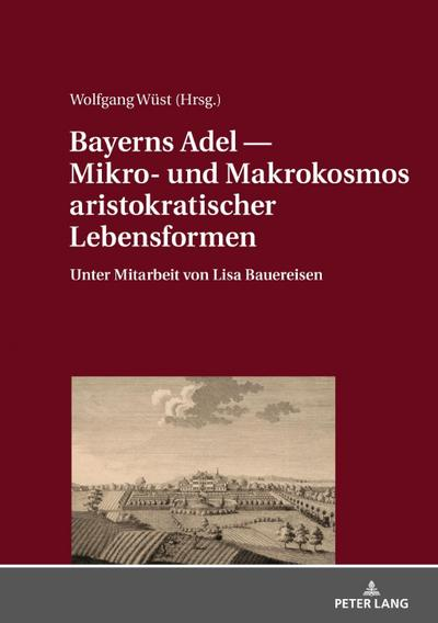 Bayerns Adel ¿ Mikro- und Makrokosmos aristokratischer Lebensformen