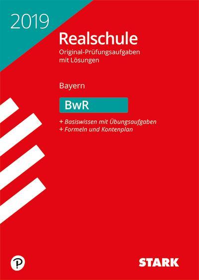 STARK Original-Prüfungen Realschule 2019 - BwR - Bayern