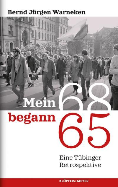 Mein 68 begann 65; Eine Tübinger Retrospektive; Deutsch