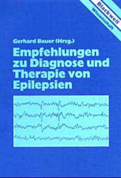 Empfehlungen zu Diagnose und Therapie von Epilepsien : mit 11 Tabellen
