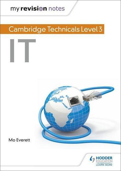 My Revision Notes: Cambridge Technicals Level 3 IT