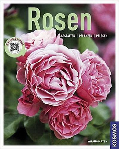 Rosen (Mein Garten); Gestalten - Pflanzen - Pflegen   ; Mein Garten ; Deutsch; 180 farb. Fotos -