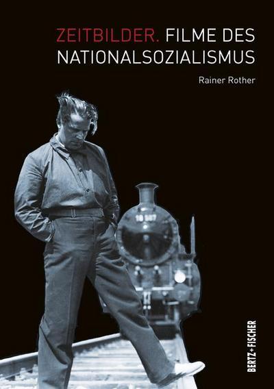 Zeitbilder: Filme des Nationalsozialismus