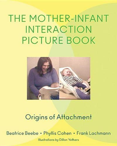 The Mother-Infant Interaction Picture Book - Origins of Attachment
