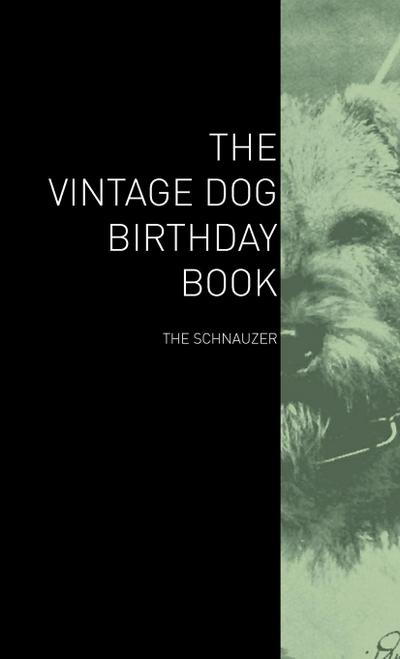 The Vintage Dog Birthday Book - The Schnauzer