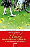 Heidi kann brauchen, was es gelernt hat: Arena Kinderbuch-Klassiker. Mit einem Vorwort von Katja Alves